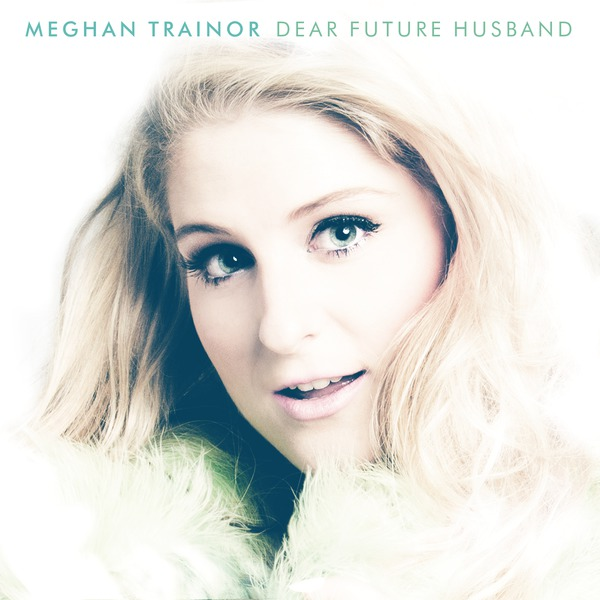 "Meghan Trainor – ""Dear Future Husband"" ist supercatchy Feelgood-Pop mit wunderbarem Doo-Wop-Flair"